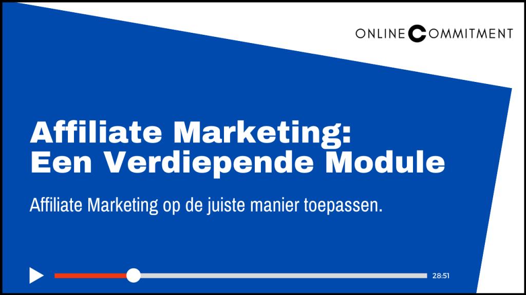 affiliate marketing verdiepende module