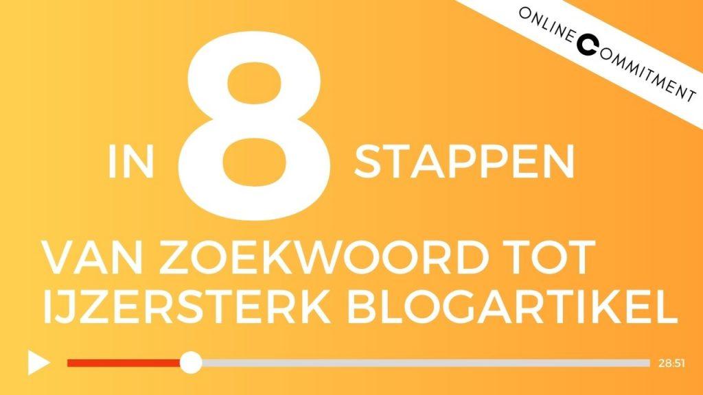 In 8 Stappen Van Zoekwoord tot IJzersterk Blogartikel